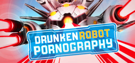 DrunkenRobot PORNOgraphy