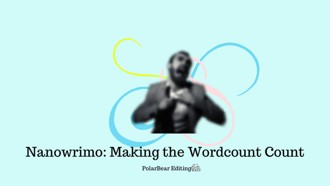 Nanowrimo: Make the Wordcount Count