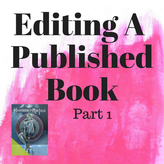 Editing A Published Book: Handbook For Mortals, Part 1