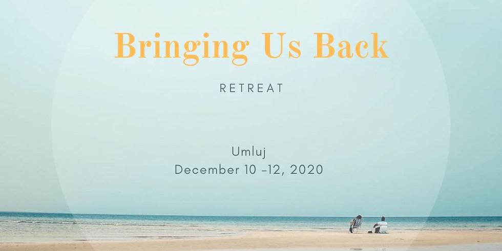 Bringing Us Back Retreat