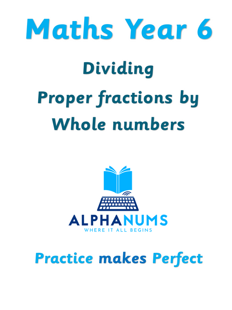 Dividing proper fractions by whole numbers-Year 6