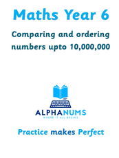Comparing and ordering numbers upto 10,000,000-Year 6