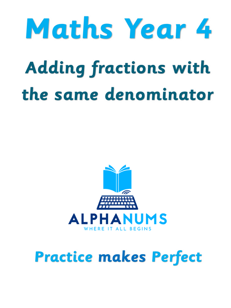 Adding fractions with the same denominator-Year 4