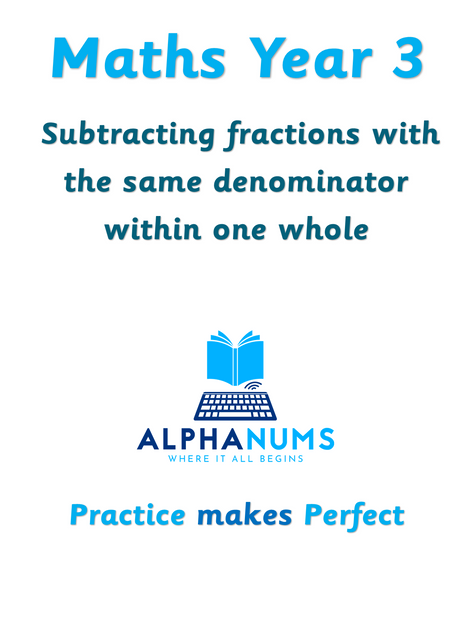 Subtracting fractions with the same denominator-Year 3