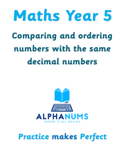 Comparing and ordering numbers with the same decimal numbers-Year 5