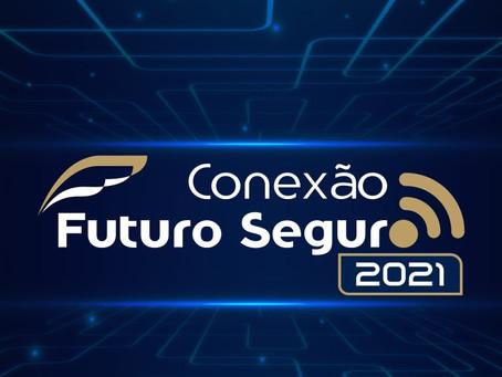 Conexão Futuro Seguro 2021: definida a programação