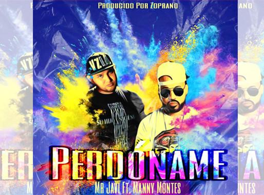 Desde Venezuela Mr Javi estrena «Perdóname» Ft. Manny Montes