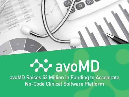 avoMD Raises $3 Million Funding Round to Accelerate No-Code Clinical Software Platform