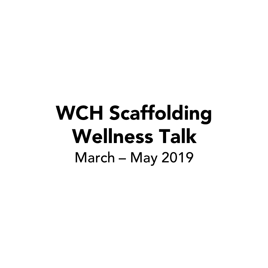 WCH Scaffolding Wellness Talk 2019