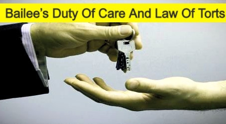 Bailee's Duty Of Care And Law Of Torts