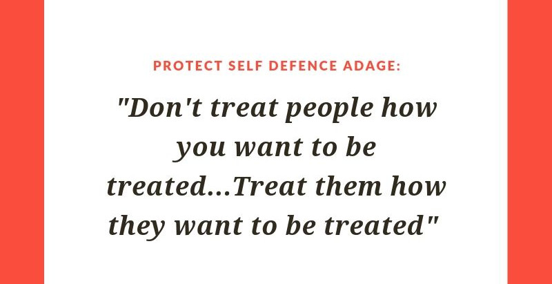 Don't treat people how you want to be treated...