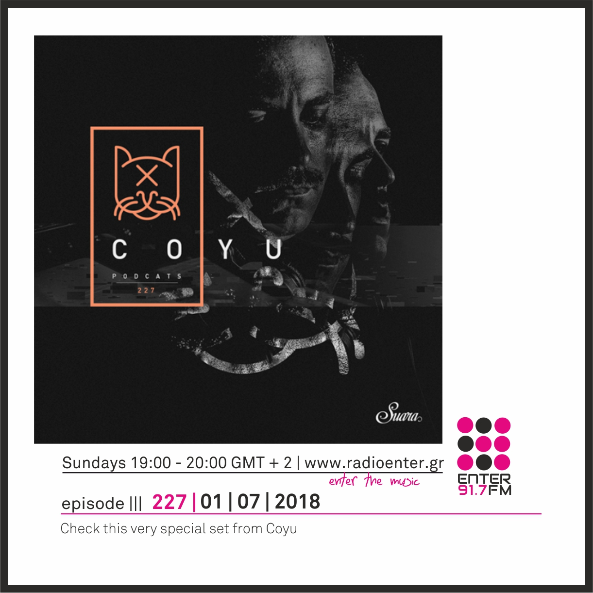 2018.07.01 - Coyu presents Suara PodCats 227