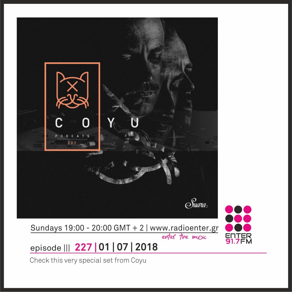2018.07.01 - Coyu presents Suara PodCats 227