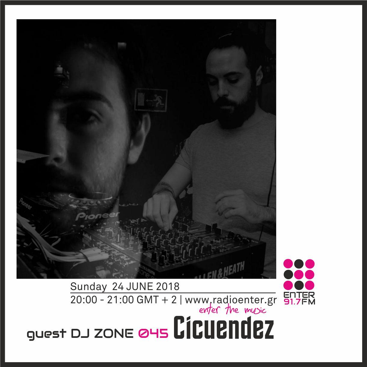 2018.06.24 - Guest dj Zone #045 - Cicuendez