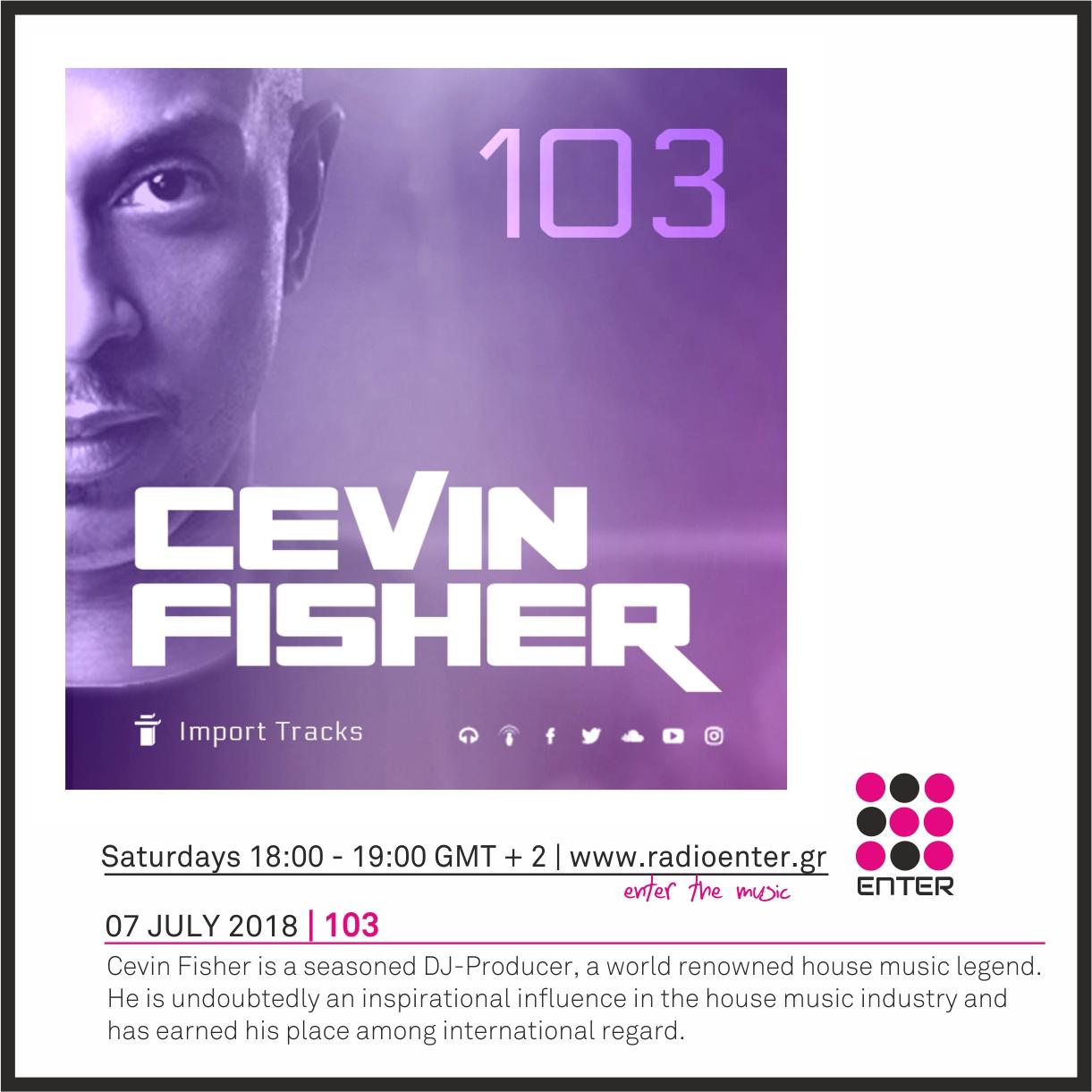 2018.07.07  - Cevin Fisher 'Import Tracks' 103