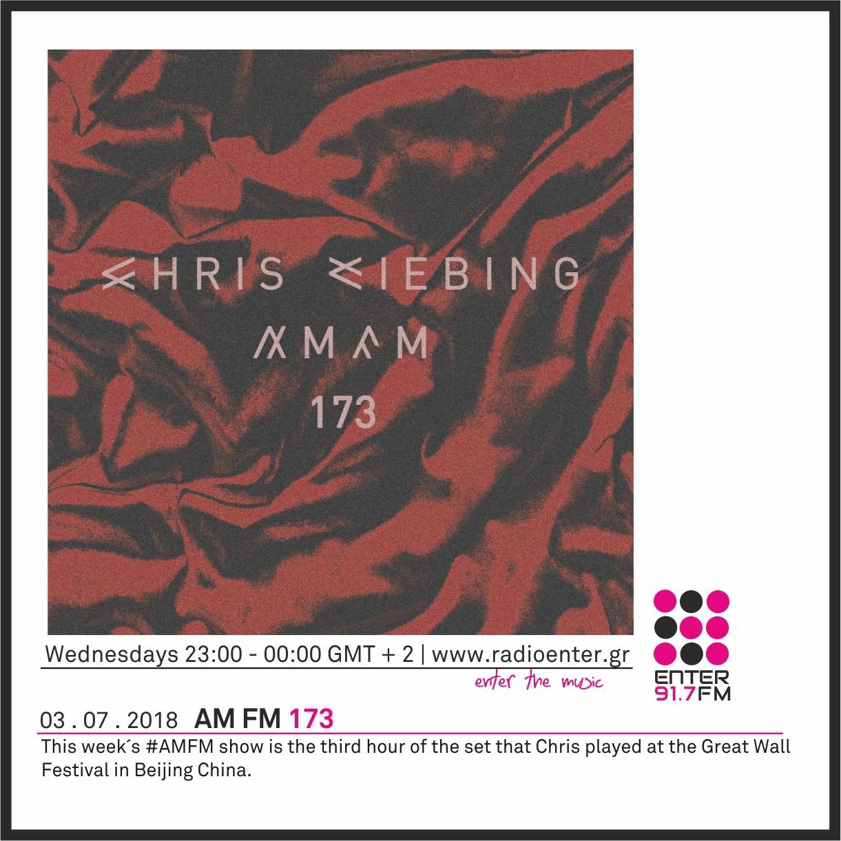2018.07.03 - Chris Liebing AM FM 173