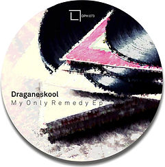 DPH 073 Draganeskool - My Only Remedy EP