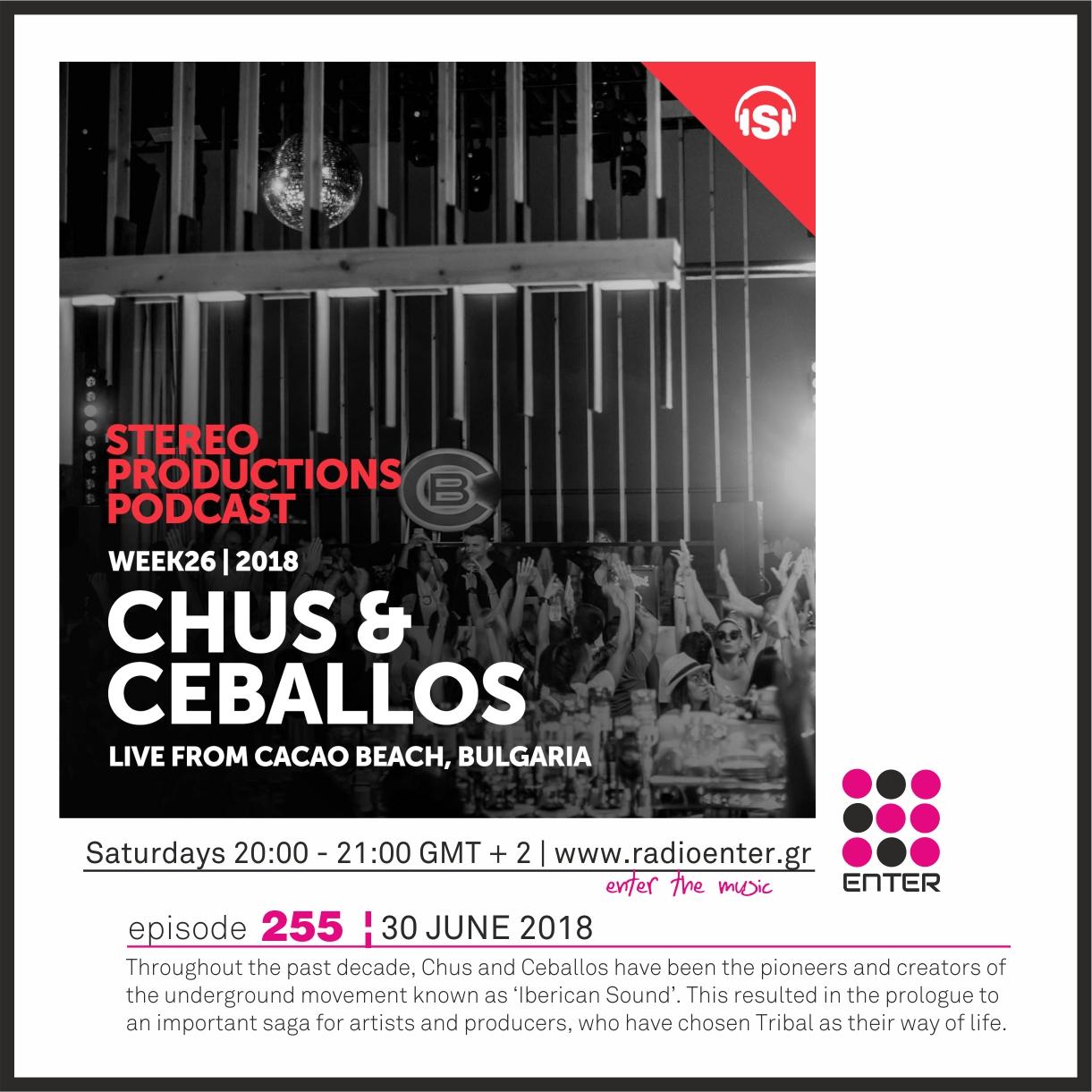 2018.06.30 - Chus & Ceballos Stereo Productions Podcast 255