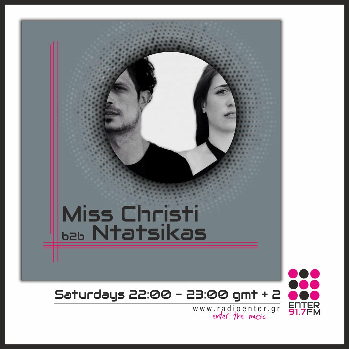 Miss Christi b2b Ntatsikas _ Radio Enter 2018