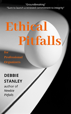 """Cover of book Ethical Pitfalls for Professional Organizers by Debbie Stanley - """"groundbreaking"""" - """"sure to launch a renewed commitment to integrity"""""""