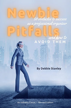 Cover of book Newbie Pitfalls: 50 Obstacles to Success as a Professional Organizer and How to Avoid Them, by Debbie Stanley - an industry classic - revised edition