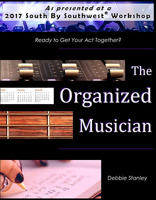 Cover of book The Organized Musician by Debbie Stanley, as presented at a 2017 South By Southwest workshop