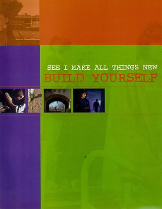 See I Make All Things New Build Yourself