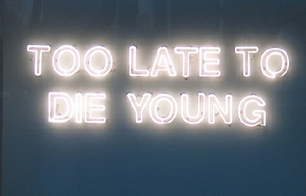 TOO LATE TO DIE YOUNG.png
