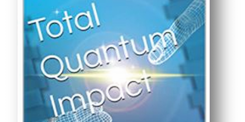 Total Quantum Impact - Four Week Experience - Session ONE: DREAM!