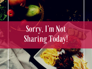 Sorry, I'm Not Sharing Today!