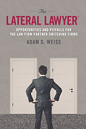 Lateral recruiting, Adam S. Weiss, Lateral Lawyer