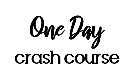 One Day Crash Course