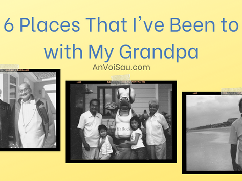 6 Places That I've Been to with My Grandpa