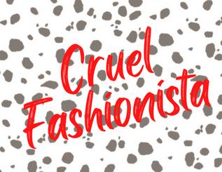 Cruel Fashionista