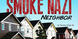 Say Hello Once Again to My Infamous Smoke Nazi Neighbor