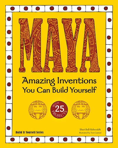 Maya: Amazing Inventions You Can Build
