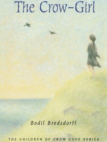 The Crow Girl (Children of Crow Cove Series)