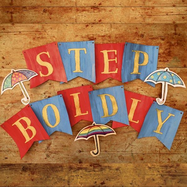 'Step Boldly' Garland