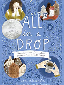 All in a Drop: How Antony van Leewenhock Discovered an Invisible World
