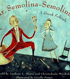 Mr Semolina-Semolinus: A Greek Folktale