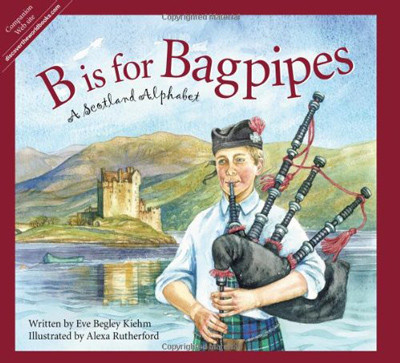 B is for Bagpipes - A Scotland Alphabet