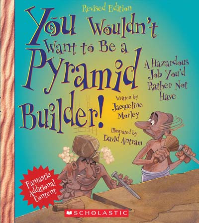 You Wouldn't Want to Be a Pyramid Builder! A Hazardous Job You'd Rather Not Have