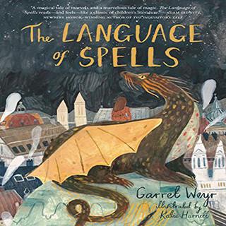 The Language of Spells by Garret Weyr