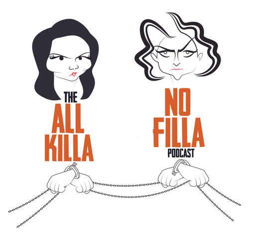 The All Killa No Filla Podcast