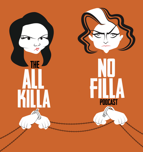 all killa no filla podcast