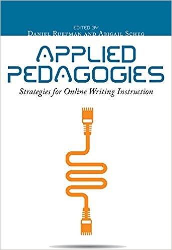 Applied Pedagogies: Strategies for Online Writing Instruction