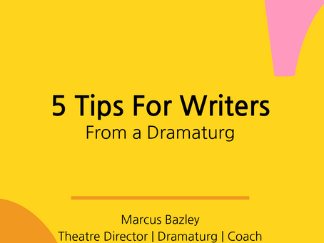 5 Tips For Writers From A Dramaturg