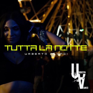 """Umberto Alongi è tornato con il nuovo singolo """"Tutta la Notte"""""""