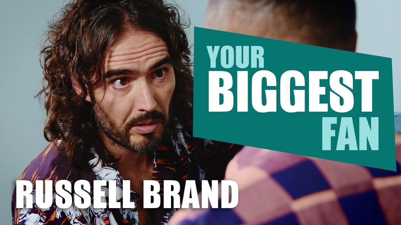 Your Biggest Fan - Russel Brand