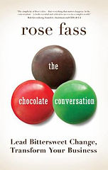 the chocolate conversation, lead bittersweet change, transform your business written by Rose Fass of fassforward consulting company.  A consulting company focusing on experienced business coaching, practical, simple, engaging training, creative, strategic, unique consulting and highly memorable, visually arresting creativity located in Pelham, New York.